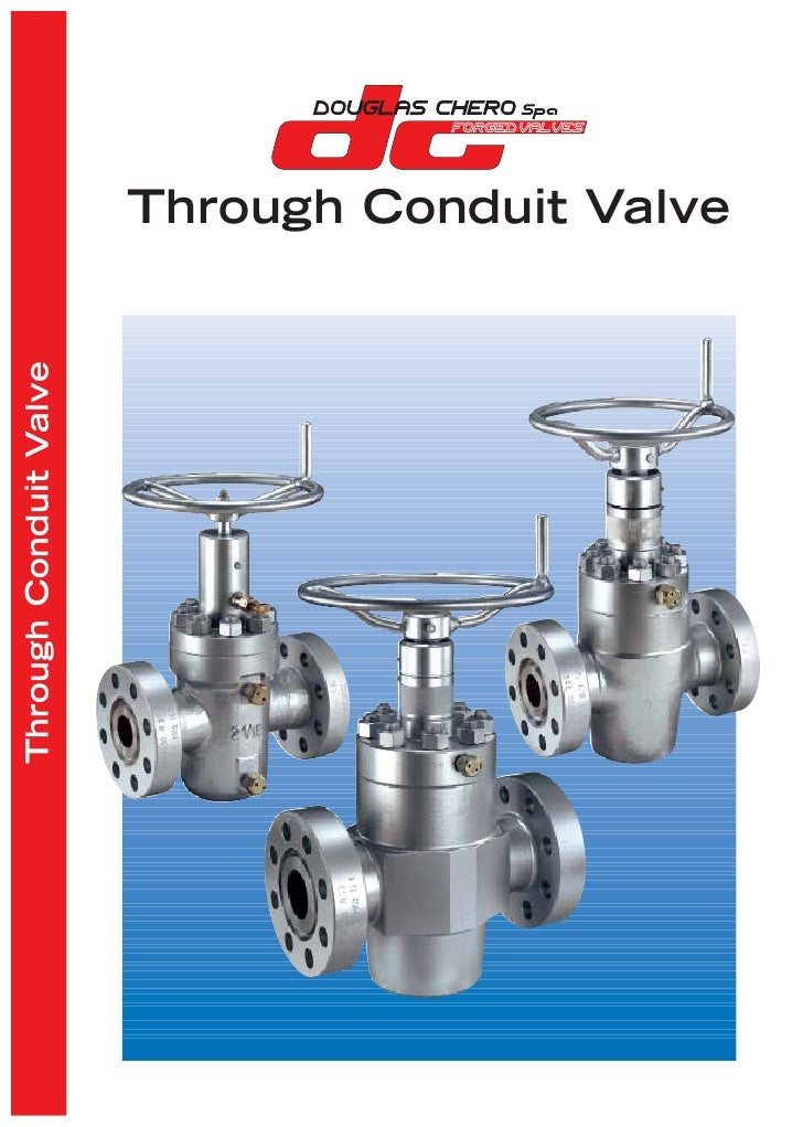 Through Conduit Valve Through Conduit Valve