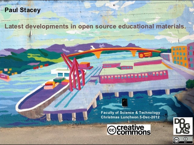 Paul StaceyLatest developments in open source educational materials.                              Faculty of Science & Tec...