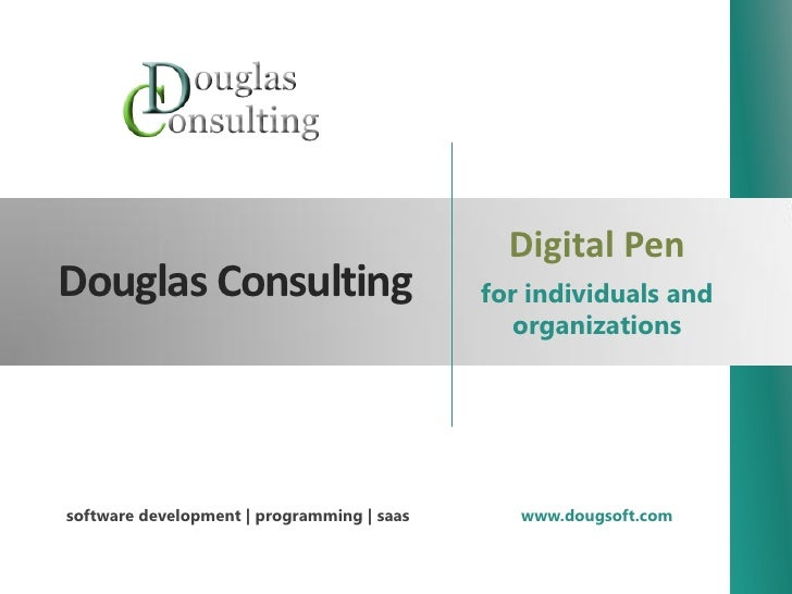 Digital Pen Douglas Consulting                          for individuals and                                               ...