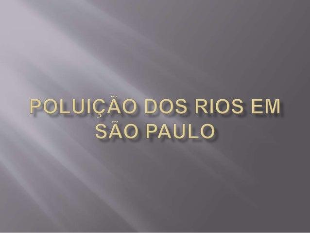  A população de São Paulo cresceu em torno  de rios, pois dele retirava os recursos  necessários para sobrevivência ( ali...