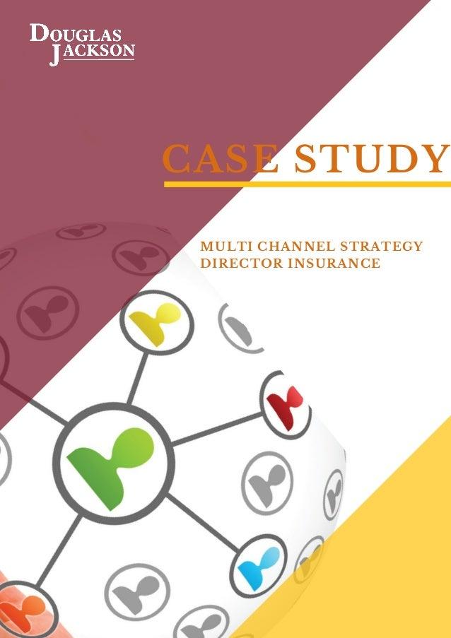 CASE STUDY MULTI CHANNEL STRATEGY DIRECTOR INSURANCE