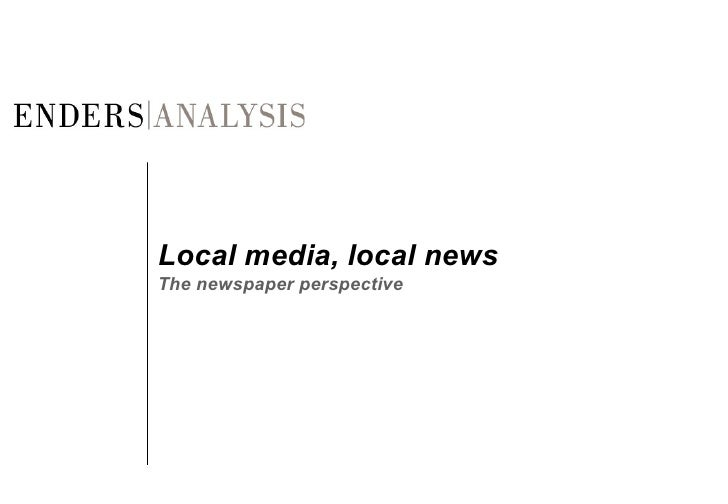 Local media, local news The newspaper perspective