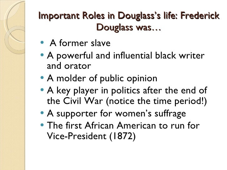 the importance of education as portrayed in the life of frederick douglass The cultural significance of solomon northup's  cultural symbol of slave life on southern plantations  leaders like frederick douglass,.