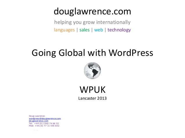 douglawrence.com helping you grow internationally languages | sales | web | technology Going Global with WordPress WPUK La...