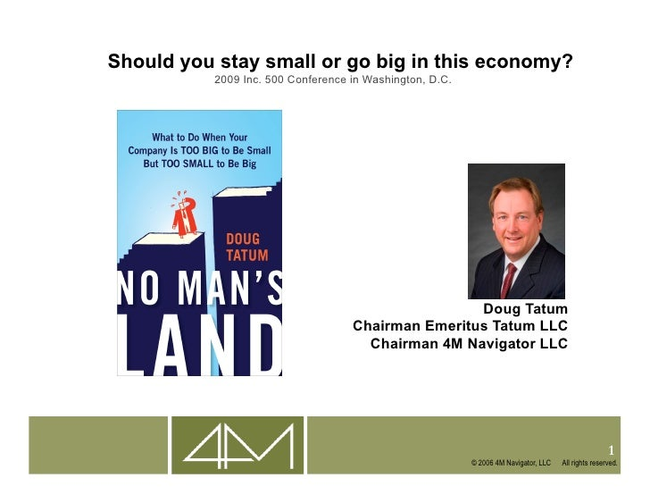 Should you stay small or go big in this economy?            2009 Inc. 500 Conference in Washington, D.C.                  ...