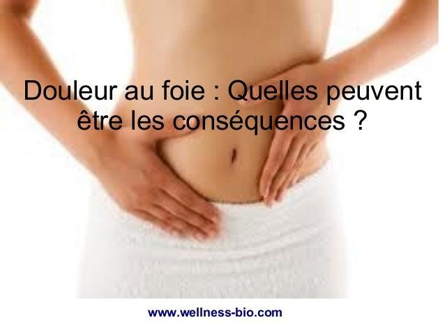 www.wellness-bio.com Douleur au foie : Quelles peuvent être les conséquences ?