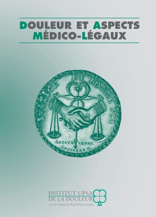 279080907 DOULEUR ET ASPECTS MÉDICO-LÉGAUX  DOULEUR ET ASPECTS MÉDICO-LÉGAUX
