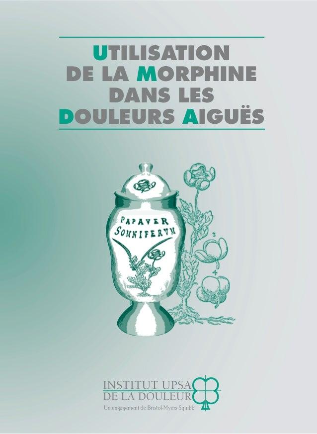 2790518 ????? UTILISATION DE LA MORPHINE DANS LES DOULEURS AIGUËS  UTILISATION DE LA MORPHINE DANS LES DOULEURS AIGUËS