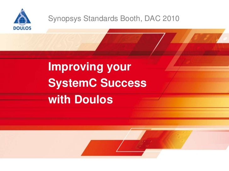Synopsys Standards Booth, DAC 2010<br />Improving your SystemC Success <br />with Doulos<br />