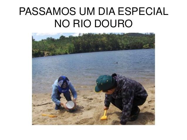 PASSAMOS UM DIA ESPECIAL NO RIO DOURO