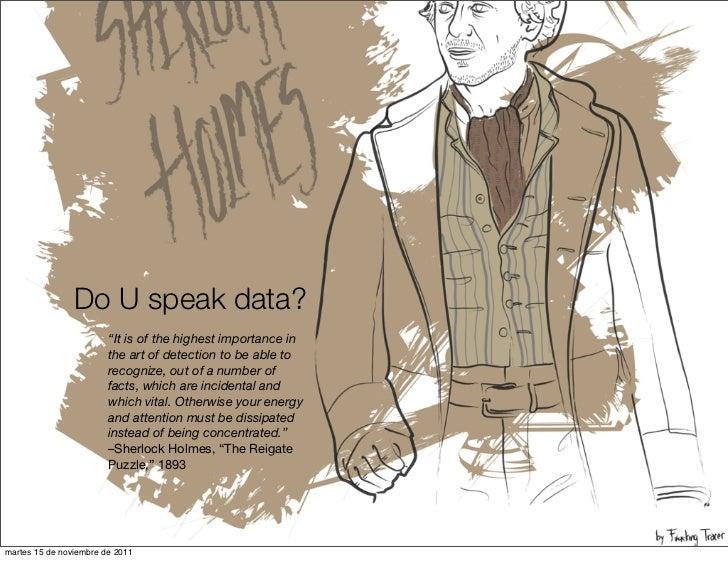 """Do U speak data?                        """"It is of the highest importance in                        the art of detection to..."""