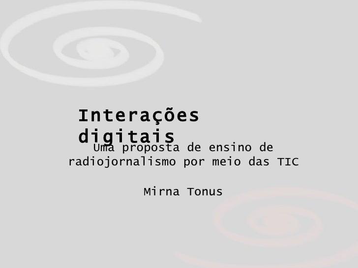 Mirna Tonus Uma proposta de ensino de radiojornalismo por meio das TIC Interações digitais