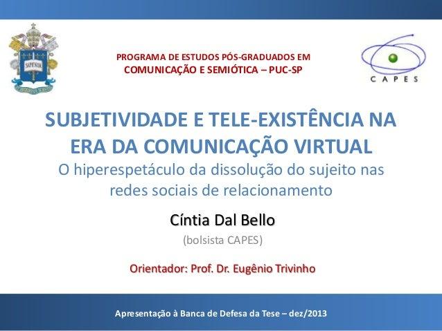 SUBJETIVIDADE E TELE-EXISTÊNCIA NA ERA DA COMUNICAÇÃO VIRTUAL O hiperespetáculo da dissolução do sujeito nas redes sociais...