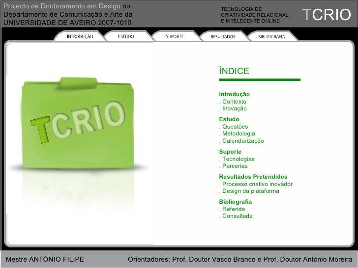 T CRIO TECNOLOGIA DE CRIATIVIDADE RELACIONAL E INTELEGENTE ONLINE Projecto de Doutoramento em Design  no Departamento de C...