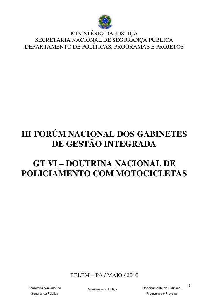 MINISTÉRIO DA JUSTIÇA   SECRETARIA NACIONAL DE SEGURANÇA PÚBLICADEPARTAMENTO DE POLÍTICAS, PROGRAMAS E PROJETOSIII FORÚM N...