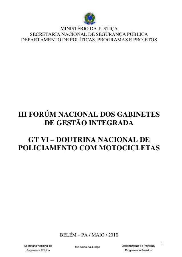 1 Secretaria Nacional de Segurança Pública Ministério da Justiça Departamento de Políticas, Programas e Projetos MINISTÉRI...