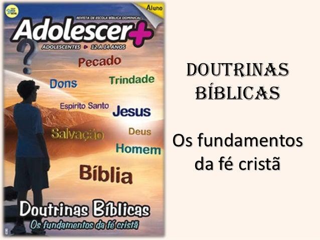 Doutrinas  BíblicasOs fundamentos  da fé cristã