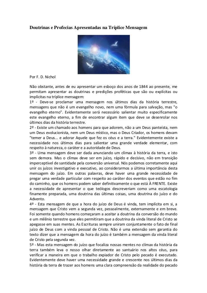 Doutrinas e Profecias Apresentadas na Tríplice MensagemPor F. D. NicholNão obstante, antes de eu apresentar um esboço dos ...