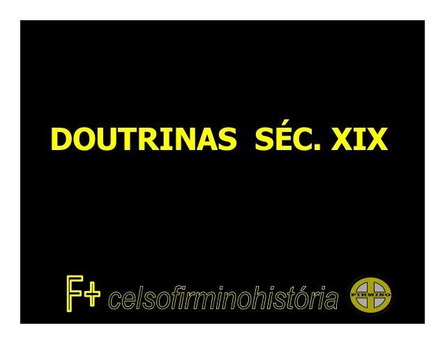 DOUTRINAS SÉC. XIX