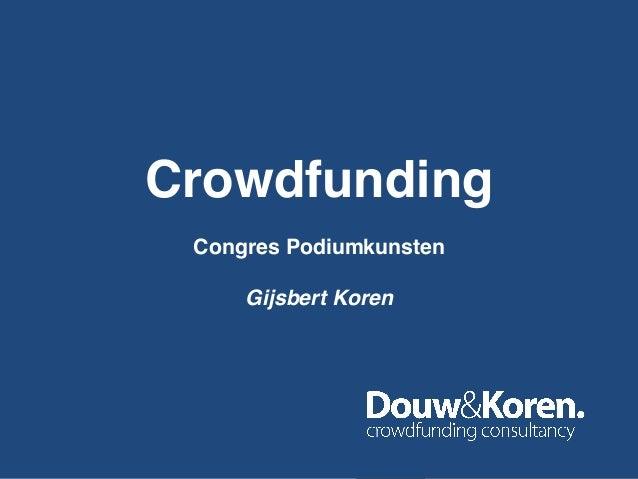 Crowdfunding!!Congres Podiumkunsten!!Gijsbert Koren!