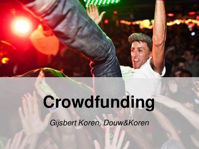 Crowdfunding Gijsbert Koren, Douw&Koren
