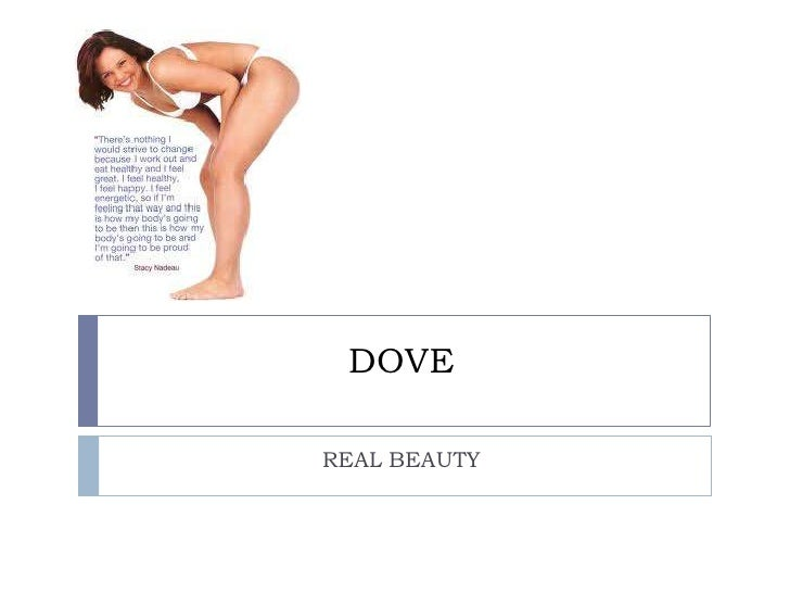 DOVE<br />REAL BEAUTY<br />