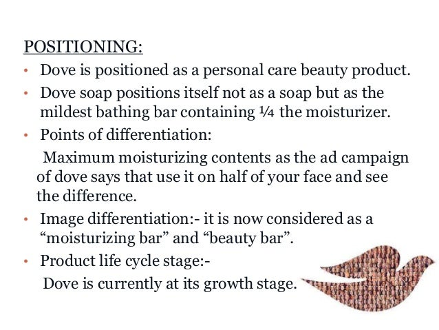 product life cycle of dove beauty bar Product life cycle of lux soap - free download as word doc (doc / docx), pdf   away from traditional soap bars by launching its own range of shower gels,  liquid  eg: personal wash: lux, lifebuoy, liril, hamam, breeze, dove, pears,.