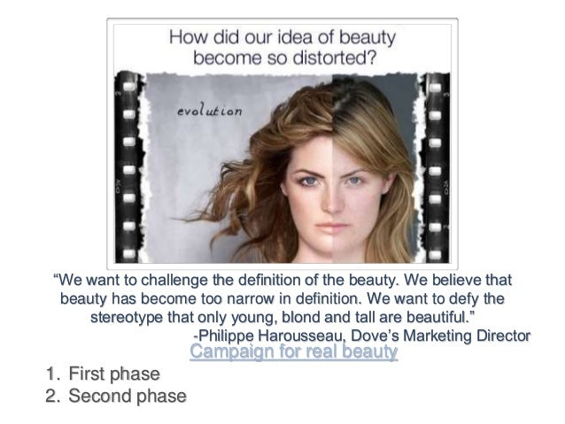"""dove real beauty campaign When is a movement not a movement when it's a marketing campaign in a movement's clothing for over a decade now, the folks over in dove's marketing department have been trying to capitalize on the growing rejection of overly airbrushed bodies of already too-thin models with their """"campaign for real beauty."""