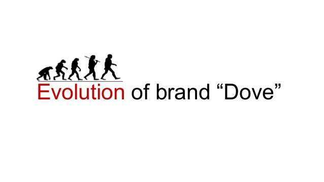 dove evolution of a brand The evolution of dove as dove celebrates its 50th anniversary, strategy examines how the brand has evolved from a bar of soap to a global master brand.