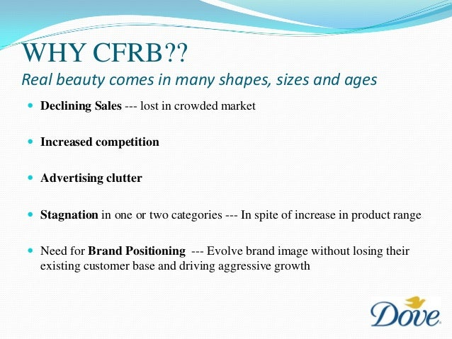 dove soap objectives The dove campaign for real beauty dove is the number one cleansing brand and is growing at more than 25 percent it is a dramedy-soap about the lives.