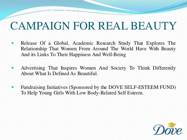 doves real beauty campaign a reflection Dove's campaign for real beauty adverts made great play of using women in their underwear with love handles and cellulite rather than skinny models.