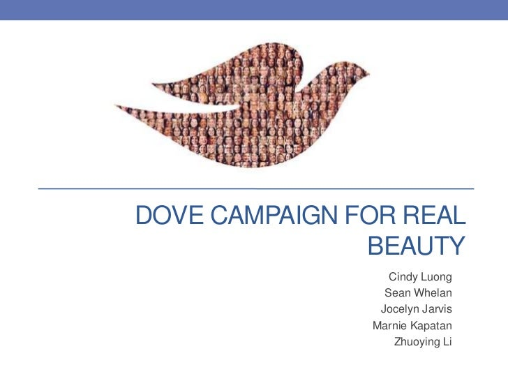 a review of the dove campaign for real beauty Dove's mission is to make morewomen feel beautiful every day by widening the stereotypical view of beauty andinspiring women to take great care of themselves.
