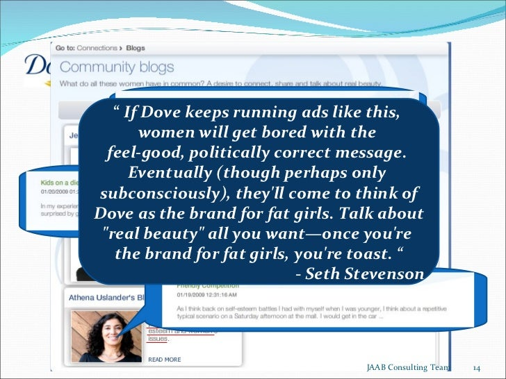 """"""" If Dove keeps running ads like this,  women will get bored with the  feel-good, politically correct message.  Eventuall..."""