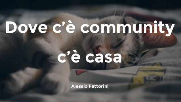 Dove c'è community c'è casa Alessio Fattorini