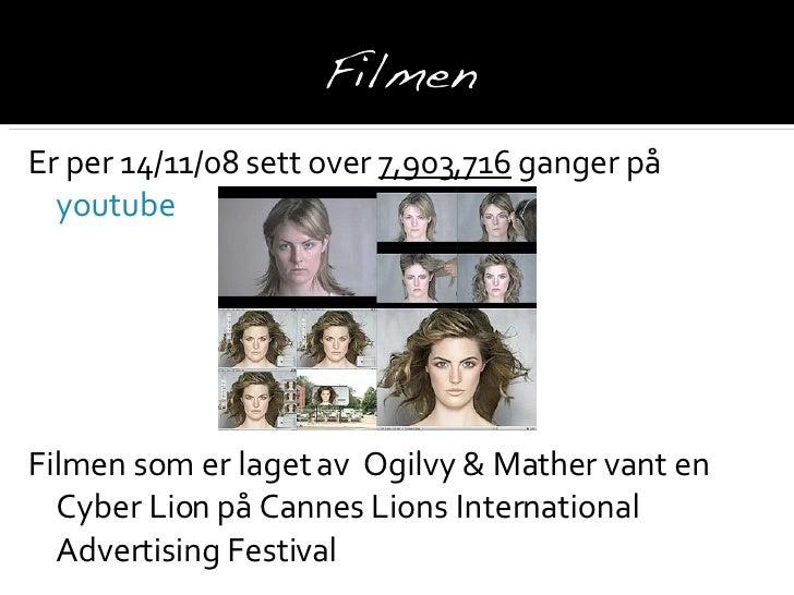 <ul><li>Er per 14/11/08 sett over  7,903,716  ganger på  youtube </li></ul><ul><li>Filmen som er laget av  Ogilvy & Mather...