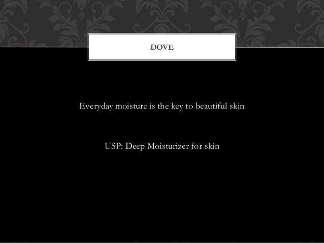 Everyday moisture is the key to beautiful skin USP: Deep Moisturizer for skin DOVE