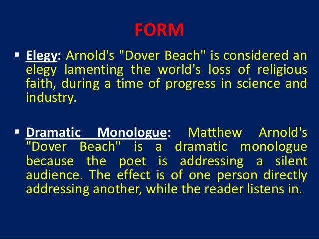 an analysis of dover beach by matthew arnold The main theme behind matthew arnold's poem dover beach is the idea that earth used to be full of faith, but change has negatively affected.