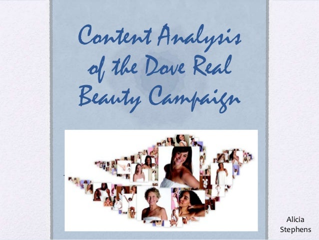 Content Analysis of the Dove RealBeauty Campaign                      Alicia                    Stephens