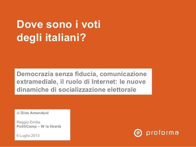 Dove sono i voti degli italiani? Democrazia senza fiducia, comunicazione extramediale, il ruolo di Internet: le nuove dina...