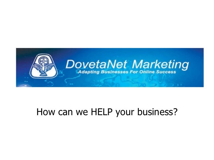 How can we HELP your business?