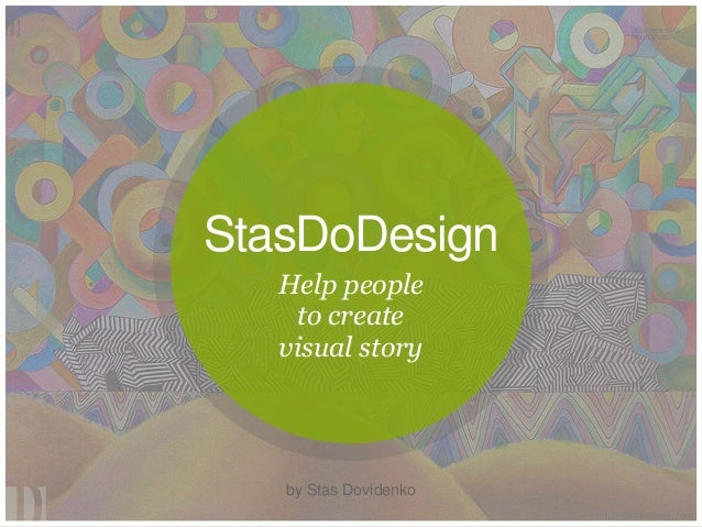 StasDoDesign Help people to create visual story by Stas Dovidenko