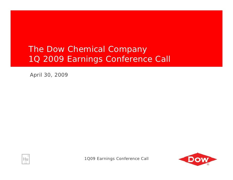 The Dow Chemical Company 1Q 2009 Earnings Conference Call April 30, 2009                      1Q09 Earnings Conference Call