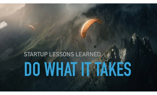 DO WHAT IT TAKES STARTUP LESSONS LEARNED