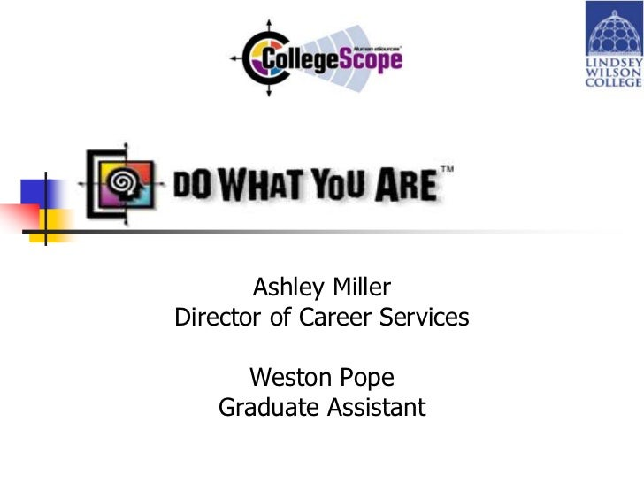 Ashley MillerDirector of Career Services      Weston Pope    Graduate Assistant