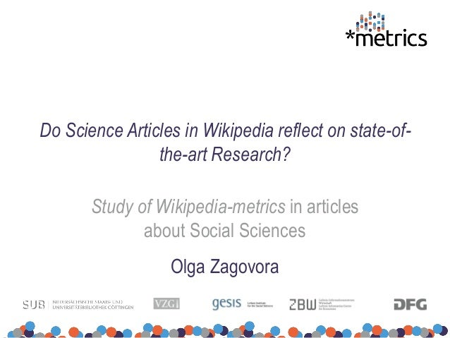 Do Science Articles in Wikipedia reflect on state-of- the-art Research? Study of Wikipedia-metrics in articles about Socia...
