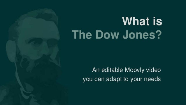 What is The Dow Jones? An editable Moovly video you can adapt to your needs