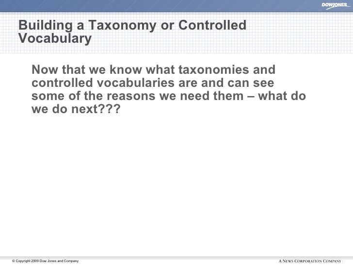 Building a Taxonomy or Controlled Vocabulary <ul><li>Now that we know what taxonomies and controlled vocabularies are and ...