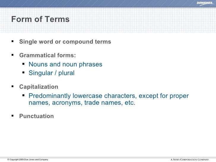 Form of Terms <ul><li>Single word or compound terms </li></ul><ul><li>Grammatical forms: </li></ul><ul><ul><li>Nouns and n...