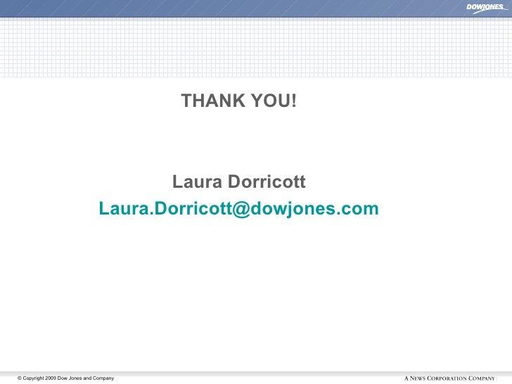 <ul><li>THANK YOU! </li></ul><ul><li>Laura Dorricott </li></ul><ul><li>[email_address] </li></ul>