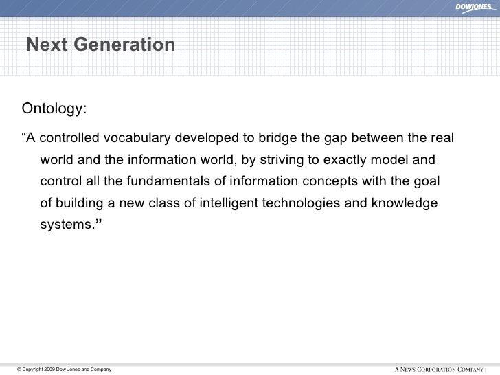 """Next Generation <ul><li>Ontology: </li></ul><ul><li>"""" A controlled vocabulary developed to bridge the gap betweenthe real..."""
